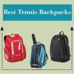 Best Tennis Backpacks