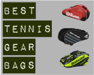 Best Tennis Gear Bags