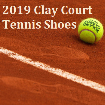 Best Clay Court Tennis Shoes for the 2019 Season
